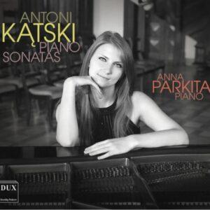 Antoni Katski: Piano Sonatas - Anna Parkita