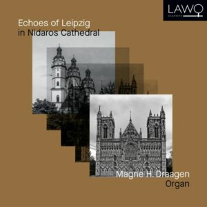 Echoes Of Leipzig In Nidaros Cathedral - Magne H. Draagen