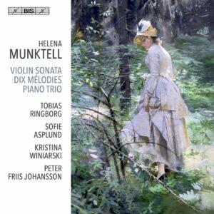 Helena Munktell: Violin Sonata, Dix Melodies & Kleines Trio - Tobias Ringborg