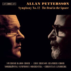 Allan Pettersson: Symphony No. 12 'The Dead In The Square' - Christian Lindberg