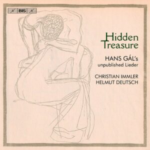 Hidden Treasure: Hans Gal's Unpublished Lieder - Christian Immler