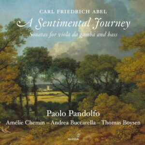 Karl Friedrich Abel: A Sentimental Journey - Paolo Pandolfo