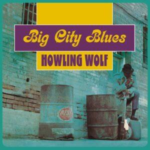 Big City Blues - Howlin' Wolf