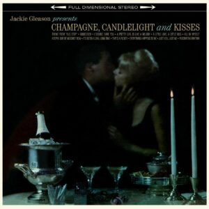 Champagne,  Candlelight & Kisses (Vinyl) - Jackie Gleason