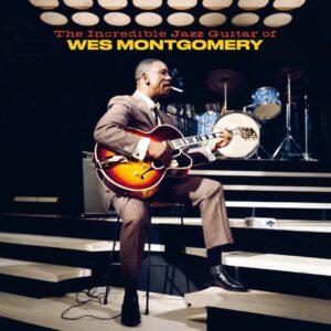 The Incredible Jazz Guitar Of Wes Montgomery - Wes Montgomery