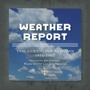 The Columbia Albums 1976-1982 / The Jaco Years - Weather Report
