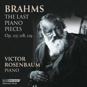 Brahms: The Last Piano Pieces - Victor Rosenbaum