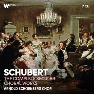 Schubert: Complete Secular Choral Works - Arnold Schoenberg Chor