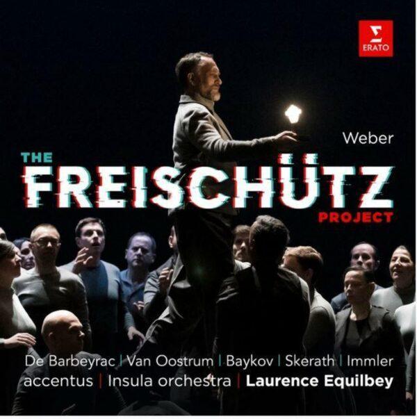 Weber: Der Freischutz - Laurence Equilbey