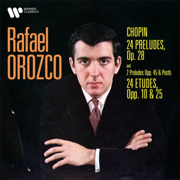 Chopin: Preludes & Etudes - Rafael Orozco