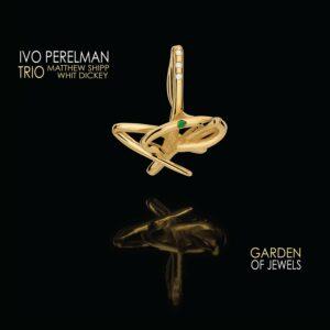 Garden Of Jewels - Ivo Perelman