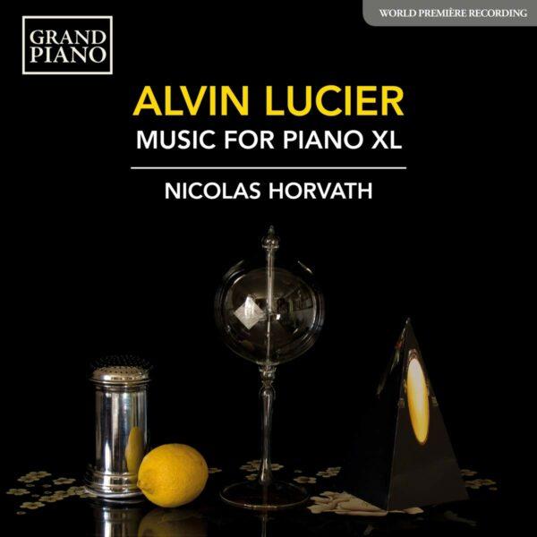 Alvin Lucier: Music For Piano XL - Nicolas Horvath
