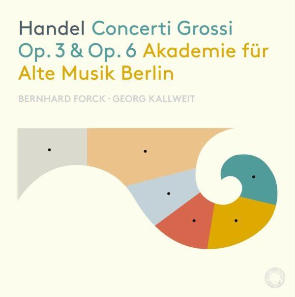 Handel: Concerti Grossi Op. 3 & Op. 6 - Akadmie Fur Alte Musik Berlin