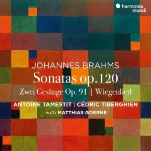 Brahms: Viola Sonatas Op.120, Zwei Gesänge Op.91, Wiegenlied - Antoine Tamestit & Cédric Tiberghien