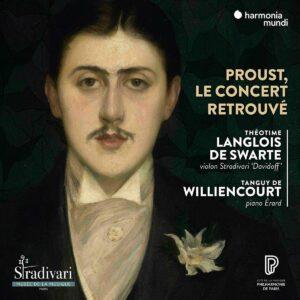 Proust, Le Concert Retrouvé - Théotime Langlois de Swarte