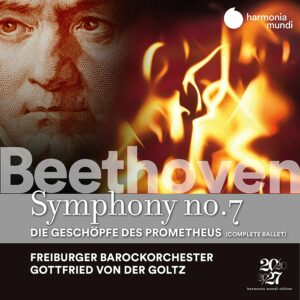 Beethoven: Symphony No. 7, Die Geschöpfe des Prometheus - Freiburger Barockorchester