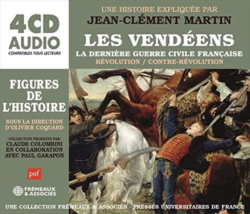 Les Vendéens, La Dernière Guerre Civile Française - Jean-Clément Martin