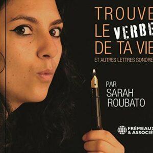 Trouve Le Verbe De Ta Vie Et Autres Lettres Sonore - Sarah Roubato