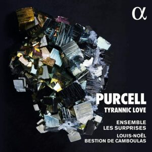 Henry Purcell: Tyrannic Love - Ensemble Les Surprises
