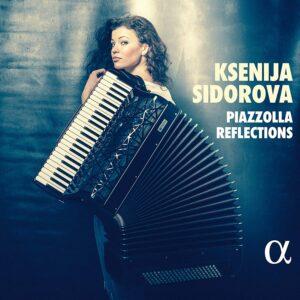 Piazzolla Reflections - Ksenija Sidorova