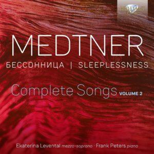 Nikolai Medtner: Sleeplessness, Complete Songs Vol.2 - Ekaterina Levental