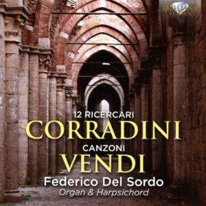 Corradini: 12 Ricercari & Vendi: Canzoni - Federico Del Sordo