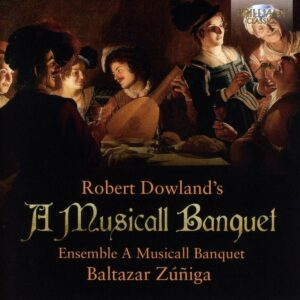 Dowland: A Musicall Banquet - Baltazar Zuniga