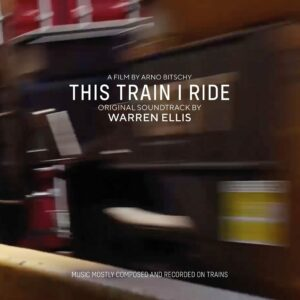 This Train I Ride (OST) - Warren Ellis