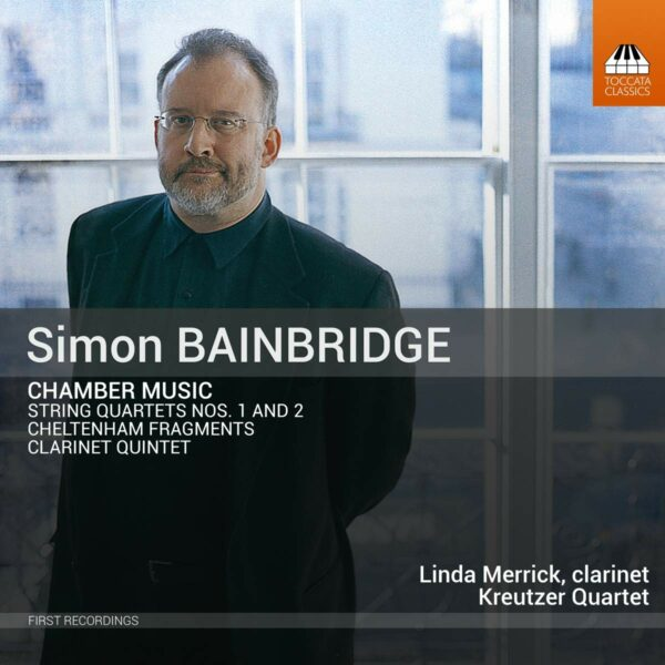 Simon Bainbridge: Chamber Music - Linda Merrick