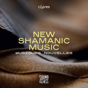 New Shamanic Music (Soundfulness,  Vol. 2) - Musiques Nouvelles