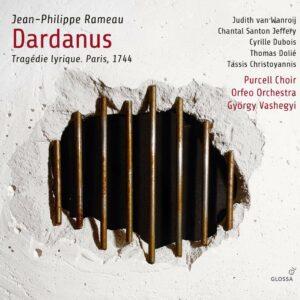 Jean-Philippe Rameau: Dardanus, Tragédie Lyrique (Paris, 1744) - Judith van Wanroij