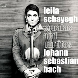 Bach: Sonatas And Partitas, BWV 1001-1006 - Leila Schayegh