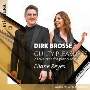 Dirk Brosse: Guilty Pleasures, 21 Waltzes For Piano Solo - Eliane Reyes