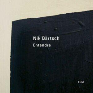 Entendre - Nik Bartsch