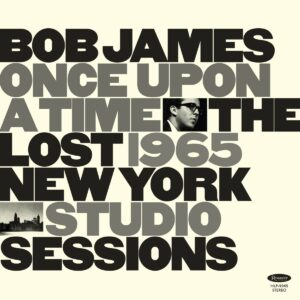 Once Upon A Time: The Lost 1965 New York Studio Sessions  (Vinyl) - Bob James