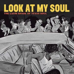 Look At My Soul: The Latin Shade Of Texas Soul (Vinyl) - Adrian Quesada