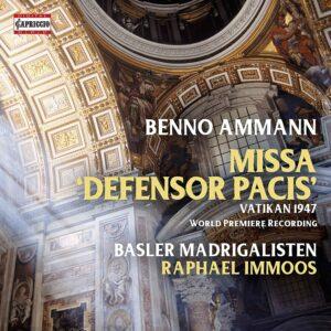 Benno Ammann: Missa Defensor Pacis - Basler Madrigalisten
