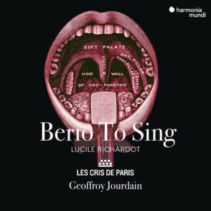 Luciano Berio: Berio To Sing - Lucile Richardot