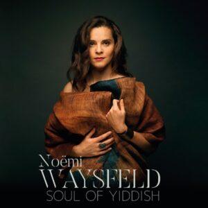Sould Of Yiddish - Noemi Waysfeld