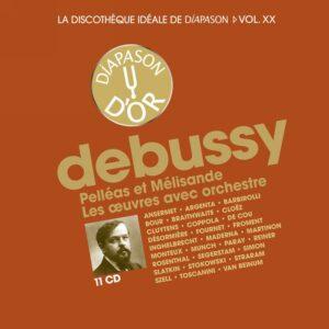 Debussy: Pelléas et Mélisande & Les oeuvres avec orchestre - La discothèque idéale de Diapason, Vol. 20