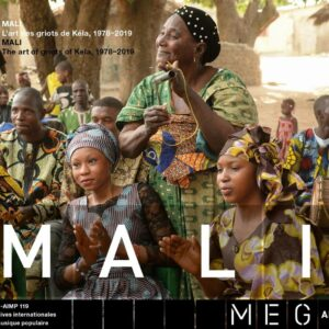 Mali: The Art Of Griots From Kela 1978-2019