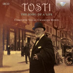 Paolo Tosti: The Song Of A Life, Complete Vocal Chamber Music