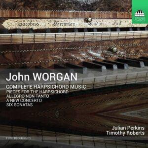 John Worgan: Complete Harpsichord Music - Julian Perkins