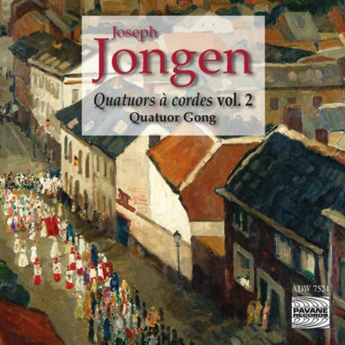 Jongen Joseph : String quartets vol. 2. Gong Quartet.