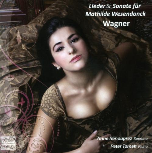 Wagner : Lieder et sonate pour Mathilde Wesendonck. Renouprez, Tomek.