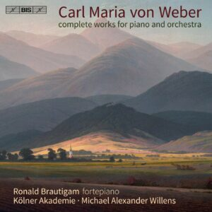 Carl Maria Von Weber: Complete Works For Piano & Orchestra - Ronald Brautigam