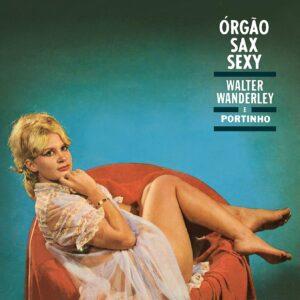 Orgao, Sax E Sexy / O Successo E Samba - Walter Wanderley