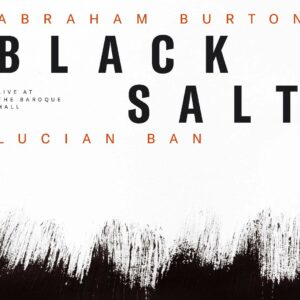 Blacksalt, Live At The Baroque Hall - Abraham Burton & Lucian Ban