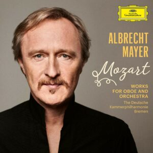 Mozart: Works For Oboe And Orchestra - Albrecht Mayer