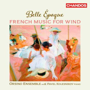 Belle Epoque: French Music For Winds - Orsino Ensemble